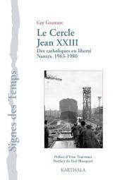 Le Cercle Jean XXIII -des catholiques en liberté Nantes, 1963-1980