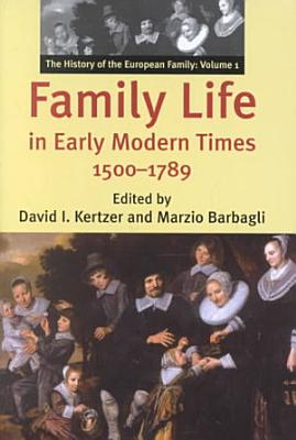 The History of the European Family  Family life in early modern times  1500 1789  PDF