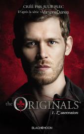 The Originals - Tome 1 - L'ascension