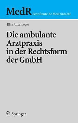 Die ambulante Arztpraxis in der Rechtsform der GmbH PDF