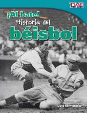 Al Bate! Historia del Beisbol (Batter Up! History of Baseball) (Spanish Version) (Fluent Plus)