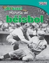 Al Bate! Historia del Beisbol (Batter Up! History of Baseball) (Spanish Version) (Fluent Plus)
