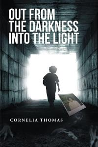 Out from the Darkness into the Light Book
