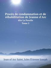 Proc?s de condamnation et de r?habilitation de Jeanne d'Arc