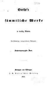 Goethe's sämmtliche Werke: Vollständige, neugeordnete Ausgabe, Band 26