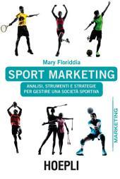 Sport marketing: Analisi, strumenti e strategie per gestire una società sportiva