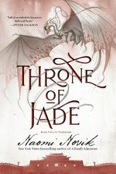 Throne of Jade: A Novel of Temeraire