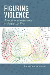 Figuring Violence Book PDF