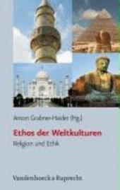 Ethos der Weltkulturen: Religion und Ethik, Band 13