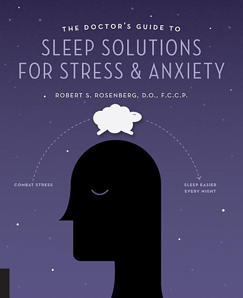 Download The Doctor s Guide to Sleep Solutions for Stress and Anxiety Book