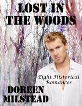 Lost In the Woods: Eight Historical Romances