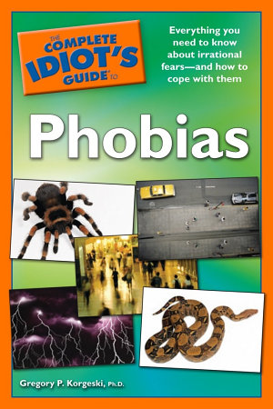 The Complete Idiot s Guide to Phobias