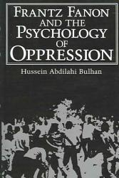 Frantz Fanon And The Psychology Of Oppression Book PDF