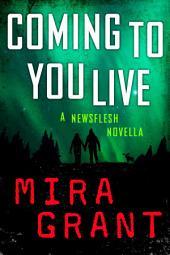 Coming to You Live: A Newsflesh Novella