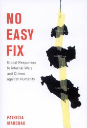 No Easy Fix: Global Responses to Internal Wars and Crimes Against Humanity