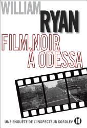 Film noir à Odessa: Une enquête de l'inspecteur Korolev