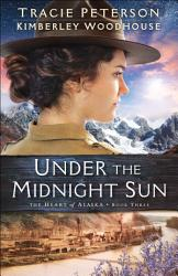Under the Midnight Sun (The Heart of Alaska Book #3)