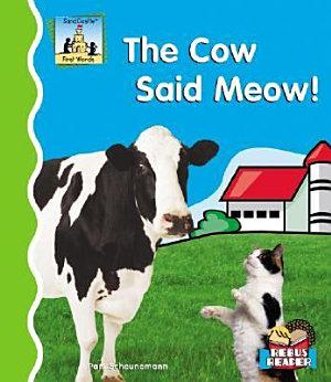The Cow Said Meow!