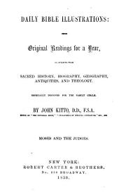 Daily Bible illustrations: being original readings for a year, on subjects from sacred history, biography, goegraphy, antiquities, and theology, especially designed for the family circle, Volume 2