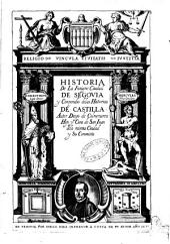 Historía de la insigne ciudad de Segovia y Conpendio de la historias de Castilla. Autor Diego de Colmenares,...