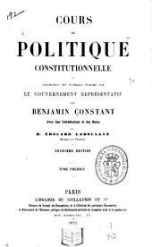 Cours de politique constitutionnelle: ou Collection des ouvrages publiés sur le gouvernement représentatif