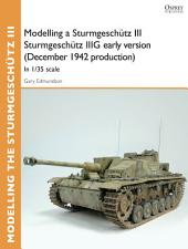 Modelling a Sturmgeschütz III Sturmgeschütz IIIG early version (December 1942 production): In 1/35 scale