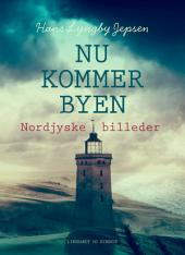 Nu kommer byen : nordjyske billeder