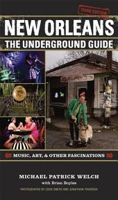 New Orleans: The Underground Guide, Edition 3