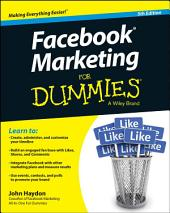 Facebook Marketing For Dummies: Edition 5