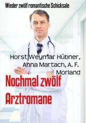 Nochmal zwölf Arztromane: Wieder zwölf romantische Schicksale
