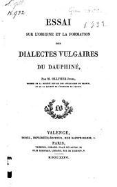 Essai sur l'origine et la formation des dialectes vulgaires du Dauphiné