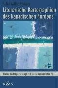 Literarische Kartographien des kanadischen Nordens PDF