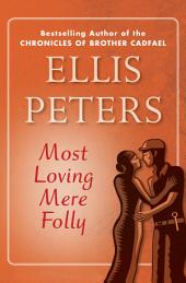 Most Loving Mere Folly