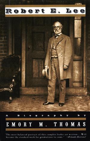 Robert E  Lee  A Biography