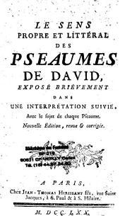 Le sens propre et littéral des pseaumes de David: exposé brièvement dans une interprétation suivie