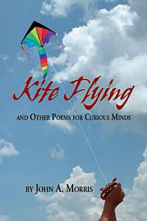 Kite Flying and Other Poems for Curious Minds Book