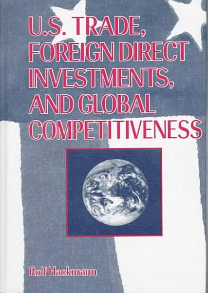 U S  Trade  Foreign Direct Investments  and Global Competitiveness PDF