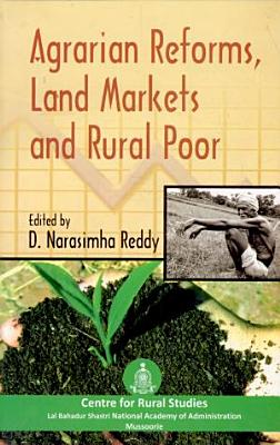 Agrarian Reforms  Land Markets  and Rural Poor