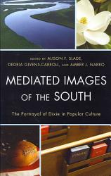Mediated Images Of The South Book PDF