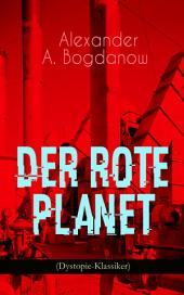 Der rote Planet (Dystopie-Klassiker): Science-Fiction-Roman