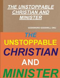 THE UNSTOPPABLE CHRISTIAN AND MINISTER PDF