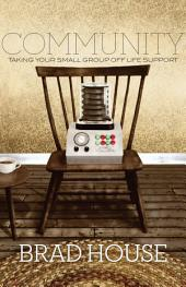Community: Taking Your Small Group off Life Support