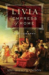 Livia, Empress of Rome: A Biography
