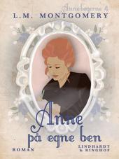 Anne på egne ben: Bind 4