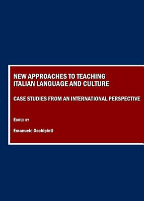 New Approaches to Teaching Italian Language and Culture PDF