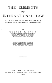 The Elements of International Law: With an Account of Its Origin Sources and Historical Development