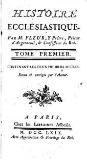 Histoire ecclesiastique, par m.Fleury [continued by J.C. Fabre]. [Some vols. described as Revû & corrigé.With] Table générale. [With] Table générale