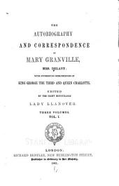 The autobiography and correspondence of Mary Granville, Mrs. Delany: with interesting reminiscences of King George the Third and Queen Charlotte