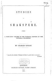 Studies of Shakspere: Forming a Companion Volume to the National Edition of the Pictorial Shakspere
