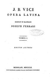 Opere di Giambattista Vico: ordinate ed illustrate coll'analisi storica della mente di Vico in relazione alla scienza della civiltà, Volume 2